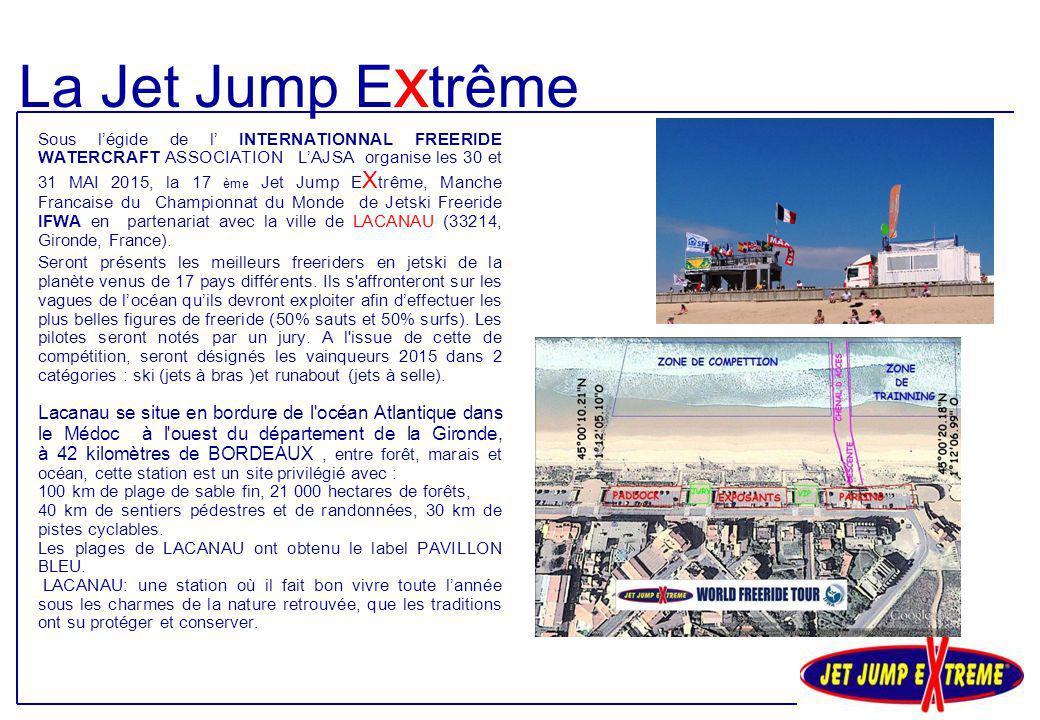 Sous l'égide de l' INTERNATIONNAL FREERIDE WATERCRAFT ASSOCIATION L'AJSA organise les 30 et 31 MAI 2015, la 17 ème Jet Jump E X trême, Manche Francais