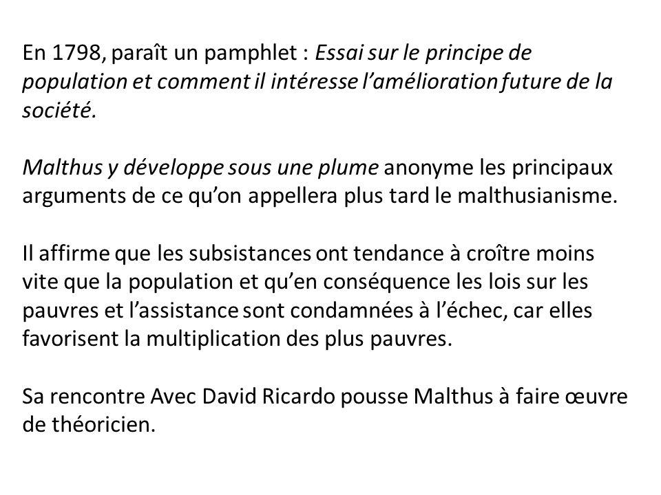 En 1798, paraît un pamphlet : Essai sur le principe de population et comment il intéresse l'amélioration future de la société. Malthus y développe sou