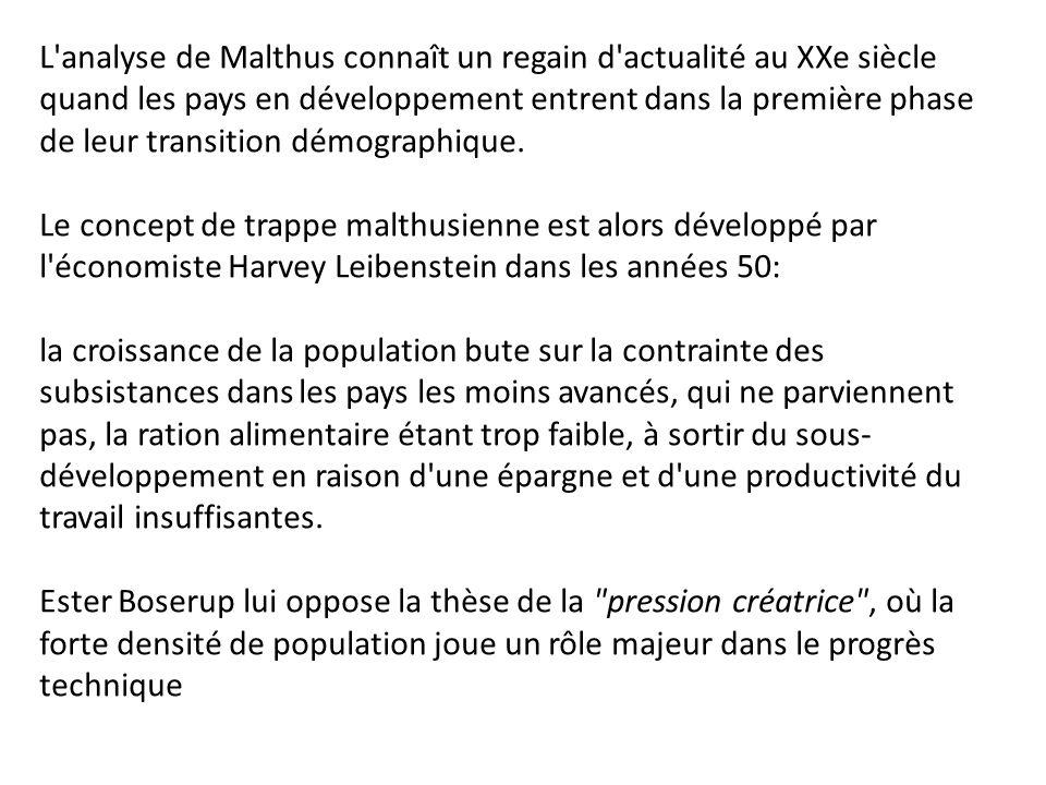 L'analyse de Malthus connaît un regain d'actualité au XXe siècle quand les pays en développement entrent dans la première phase de leur transition dém