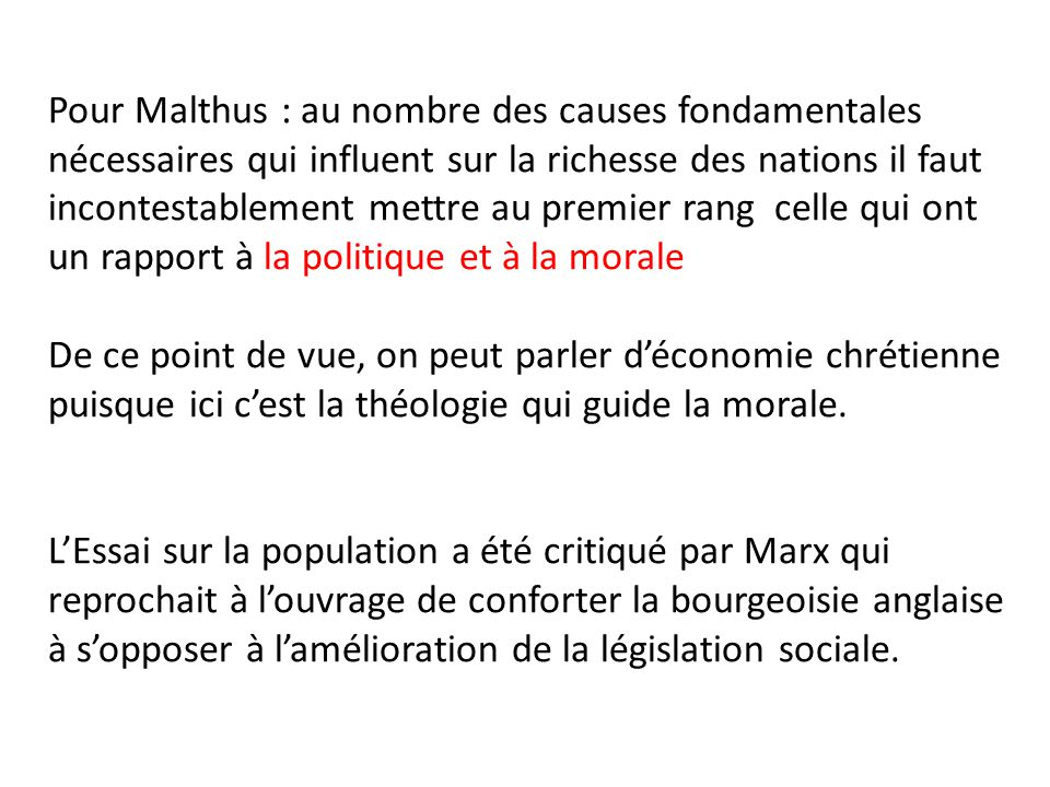 Pour Malthus : au nombre des causes fondamentales nécessaires qui influent sur la richesse des nations il faut incontestablement mettre au premier ran