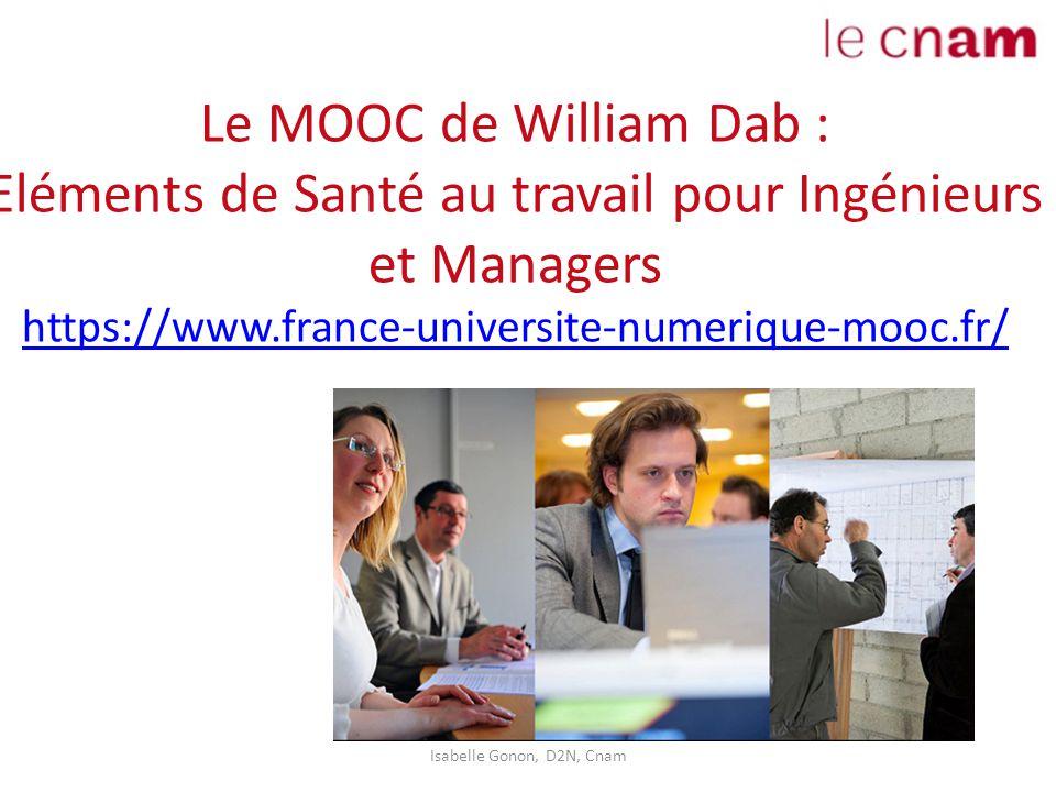 Le MOOC de William Dab : Eléments de Santé au travail pour Ingénieurs et Managers https://www.france-universite-numerique-mooc.fr/ https://www.france-