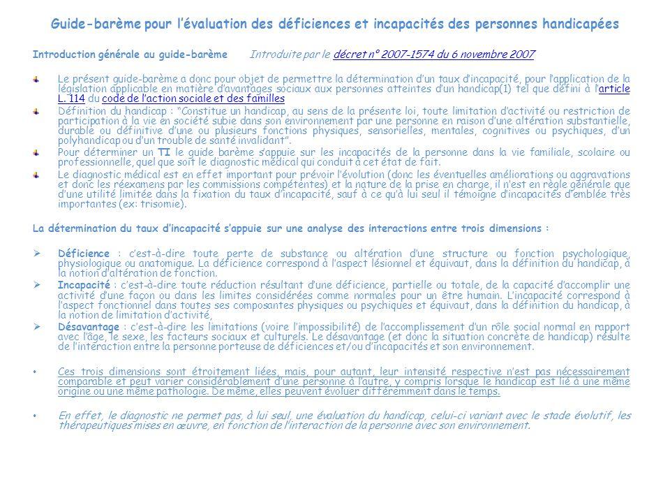 Guide-barème pour l'évaluation des déficiences et incapacités des personnes handicapées Introduction générale au guide-barème Introduite par le décret