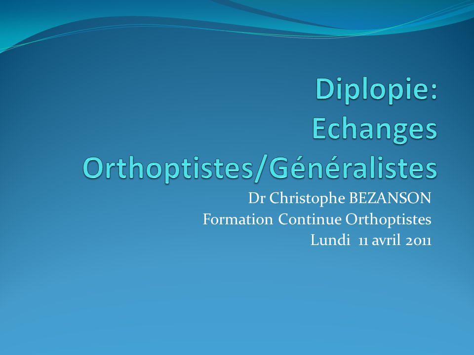 Dr Christophe BEZANSON Formation Continue Orthoptistes Lundi 11 avril 2011