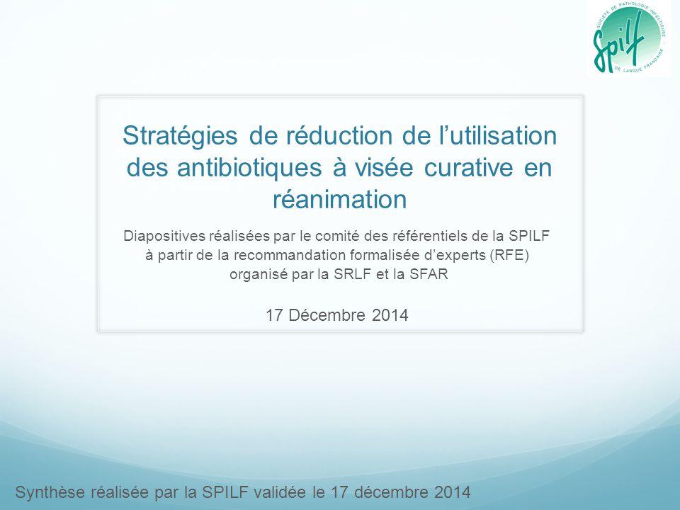Stratégies de réduction de l'utilisation des antibiotiques à visée curative en réanimation Diapositives réalisées par le comité des référentiels de la