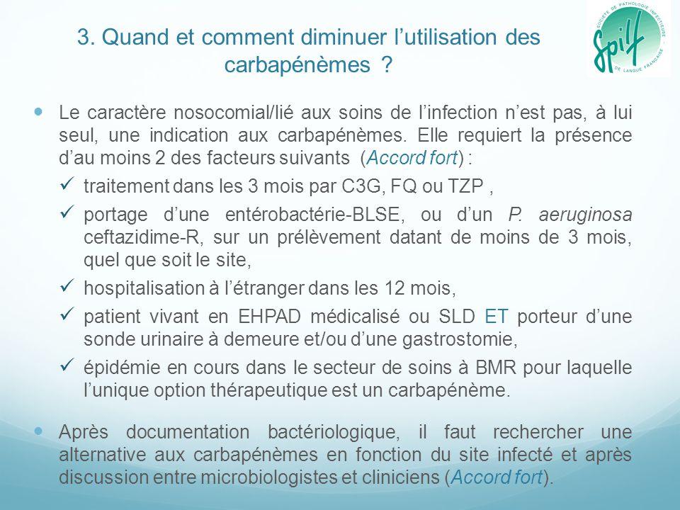 3. Quand et comment diminuer l'utilisation des carbapénèmes ? Le caractère nosocomial/lié aux soins de l'infection n'est pas, à lui seul, une indicati