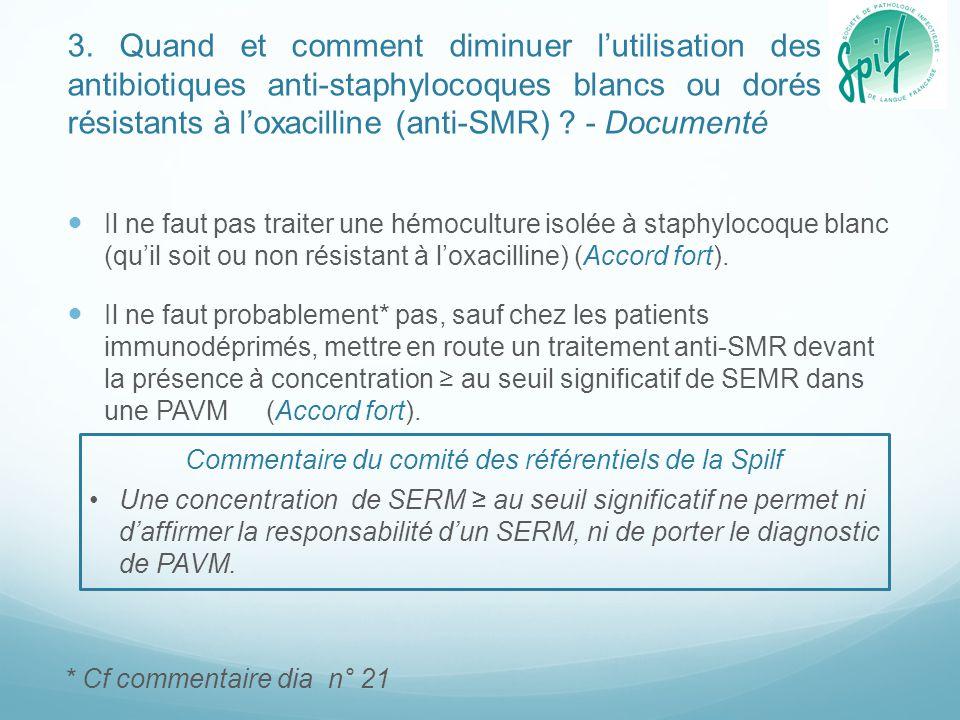 3. Quand et comment diminuer l'utilisation des antibiotiques anti-staphylocoques blancs ou dorés résistants à l'oxacilline (anti-SMR) ? - Documenté Il