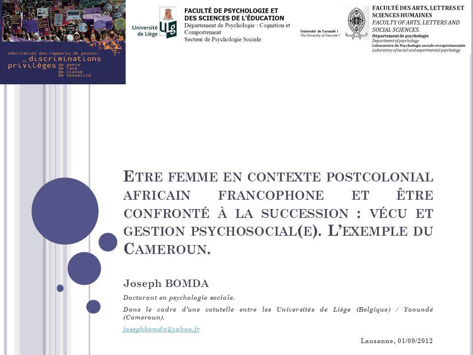 E TRE FEMME EN CONTEXTE POSTCOLONIAL AFRICAIN FRANCOPHONE ET ÊTRE CONFRONTÉ À LA SUCCESSION : VÉCU ET GESTION PSYCHOSOCIAL ( E ).