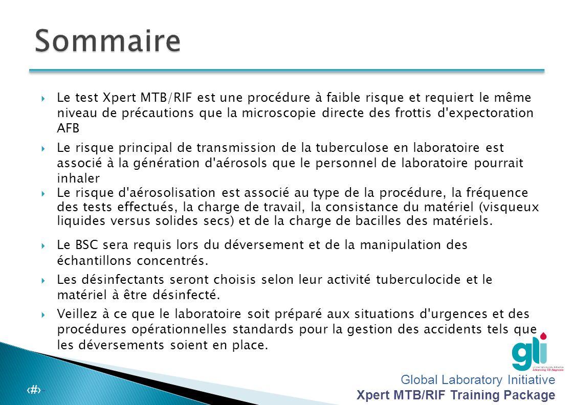 Global Laboratory Initiative Xpert MTB/RIF Training Package -‹#›-  À la fin de chaque journée, les matériels contaminés scellés (récipients d'expecto