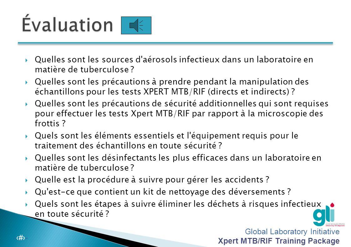 Global Laboratory Initiative Xpert MTB/RIF Training Package -‹#›-  Le test Xpert MTB/RIF est une procédure à faible risque et requiert le même niveau