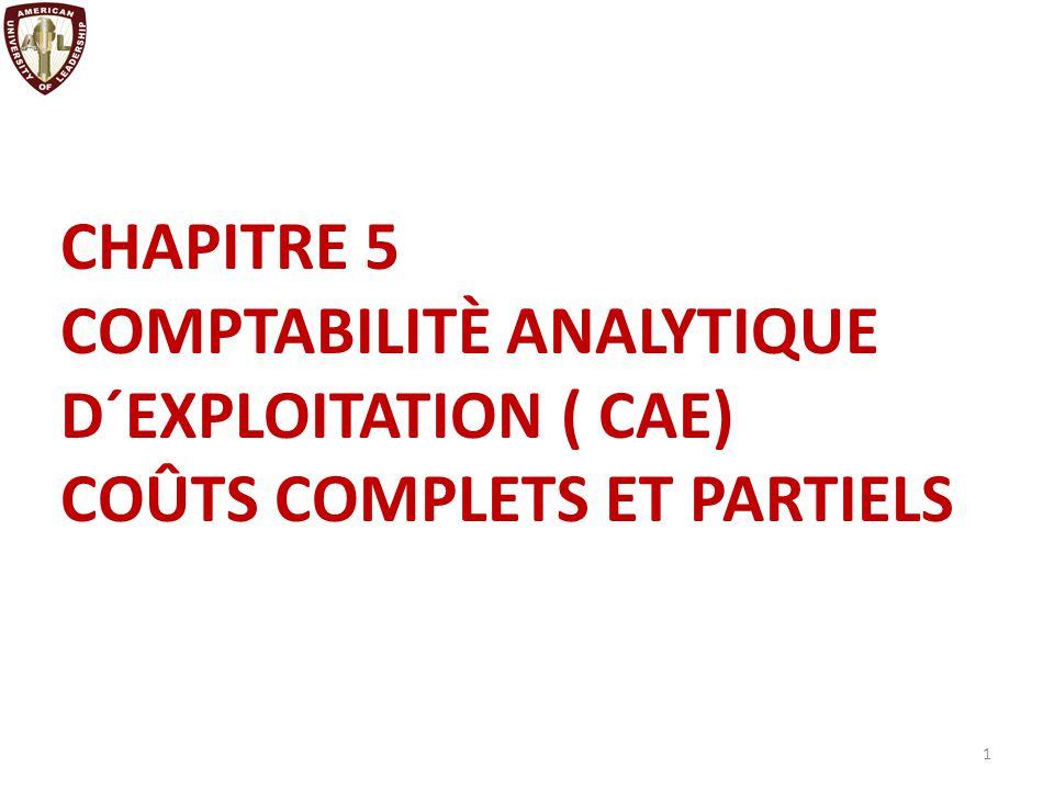LE PASSAGE DES CHARGES DE LA CG AUX CHARGES DE LA CAE La CAE doit fournir des informations économiquement significatives en matière de coûts et de résultats.