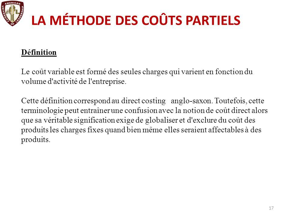 Ce sont des coûts obtenus en incorporant qu'une partie des charges pertinentes en fonction du problème traité.
