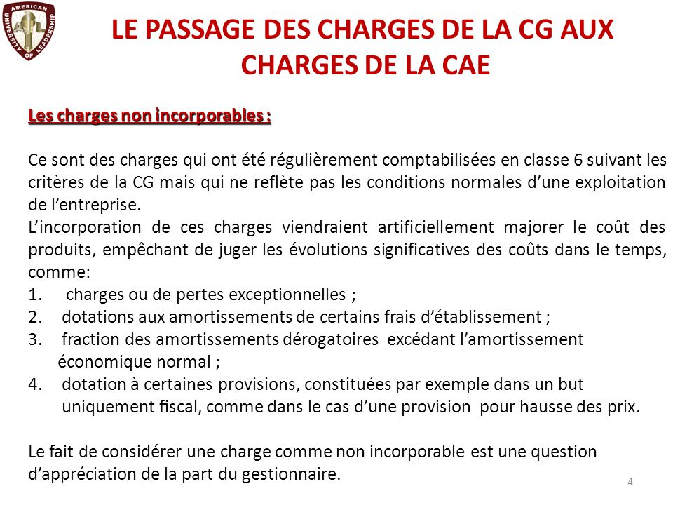 Charges supplétives : Ce sont des charges qui n'ont été pas comptabilisées en classe 6 suivant les critères de la CG mais que la CAE retient.