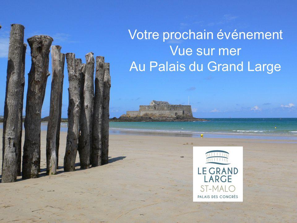 Votre prochain événement Vue sur mer Au Palais du Grand Large