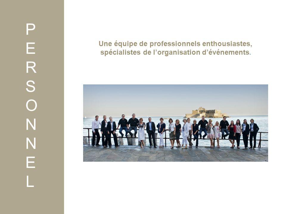 Une équipe de professionnels enthousiastes, spécialistes de l'organisation d'événements.