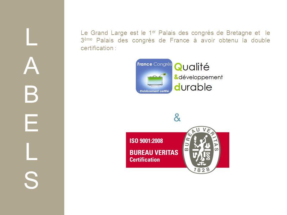 Le Grand Large est le 1 er Palais des congrès de Bretagne et le 3 ème Palais des congrès de France à avoir obtenu la double certification : LABELSLABELS &