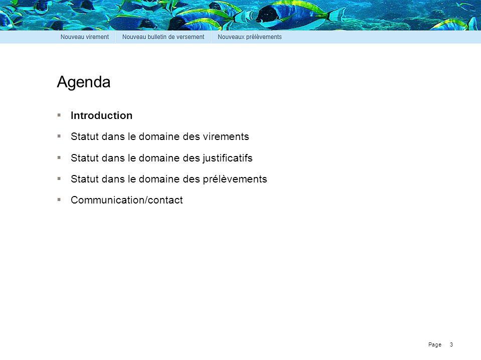 Page Agenda  Introduction  Statut dans le domaine des virements  Statut dans le domaine des justificatifs  Statut dans le domaine des prélèvements  Communication/contact 3