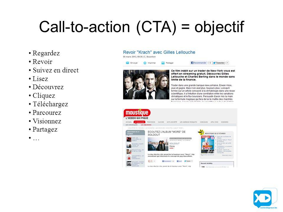 Call-to-action (CTA) = objectif Regardez Revoir Suivez en direct Lisez Découvrez Cliquez Téléchargez Parcourez Visionnez Partagez …