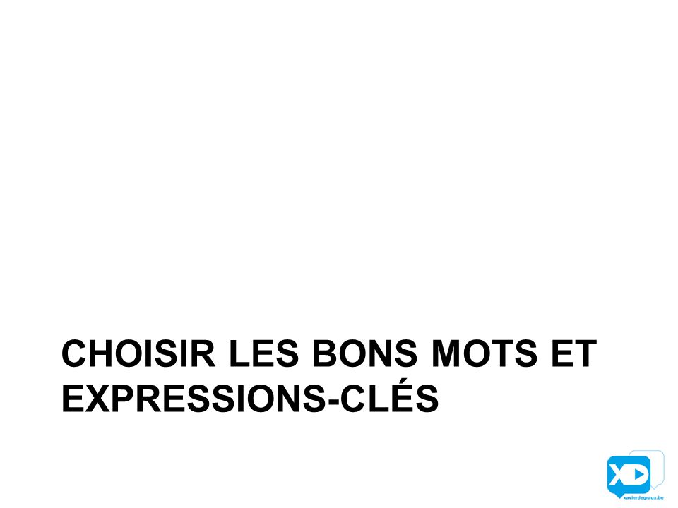 CHOISIR LES BONS MOTS ET EXPRESSIONS-CLÉS