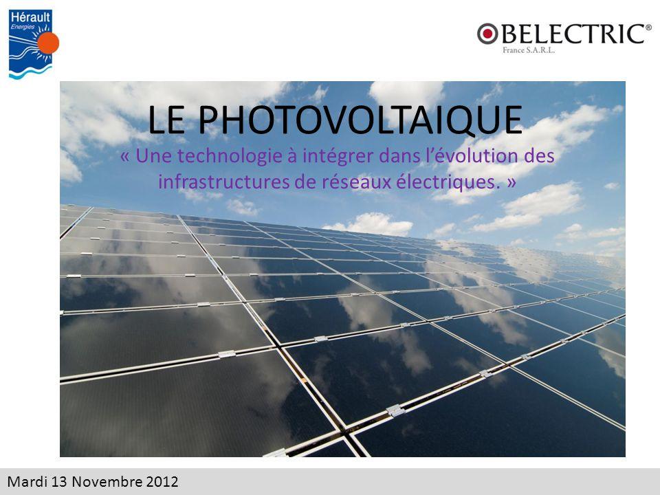 LE PHOTOVOLTAIQUE « Une technologie à intégrer dans l'évolution des infrastructures de réseaux électriques.