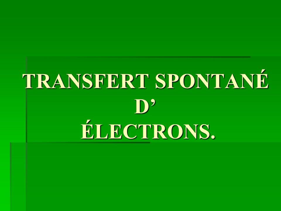 TRANSFERT SPONTANÉ INDIRECT: Espèces chimiques séparées.