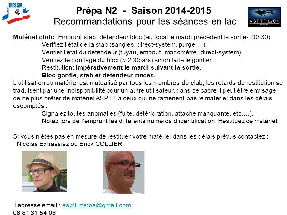 Prépa N2 - Saison 2014-2015 Recommandations pour les séances en lac Matériel club: Emprunt stab. détendeur bloc (au local le mardi précédent la sortie