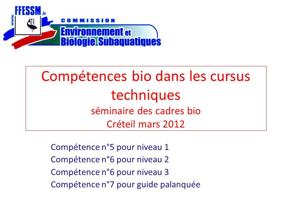 Compétences bio dans les cursus techniques séminaire des cadres bio Créteil mars 2012 Compétence n°5 pour niveau 1 Compétence n°6 pour niveau 2 Compét