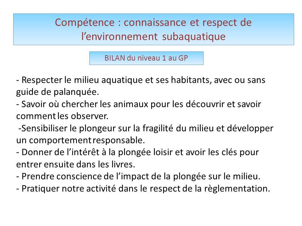 Compétence : connaissance et respect de l'environnement subaquatique - Respecter le milieu aquatique et ses habitants, avec ou sans guide de palanquée