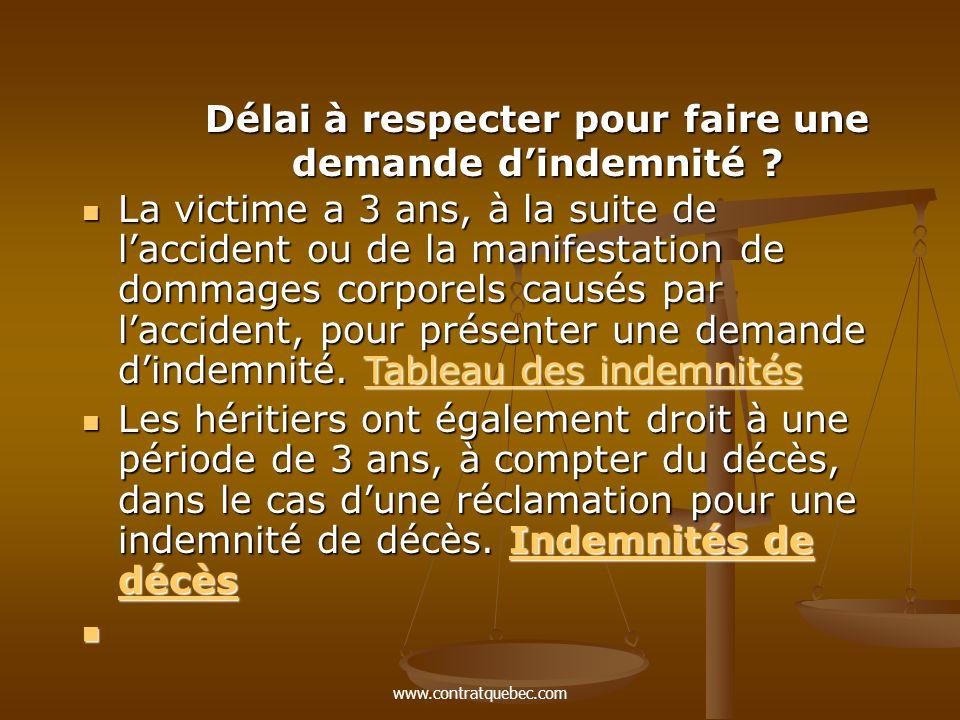 www.contratquebec.com Délai à respecter pour faire une demande d'indemnité .