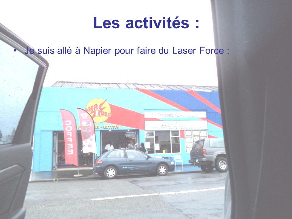 Les activités : Je suis allé à Napier pour faire du Laser Force :