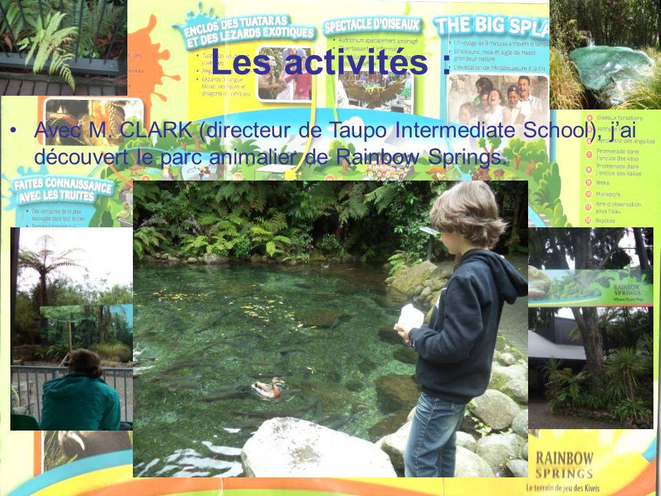 Les activités : Avec M. CLARK (directeur de Taupo Intermediate School), j'ai découvert le parc animalier de Rainbow Springs.