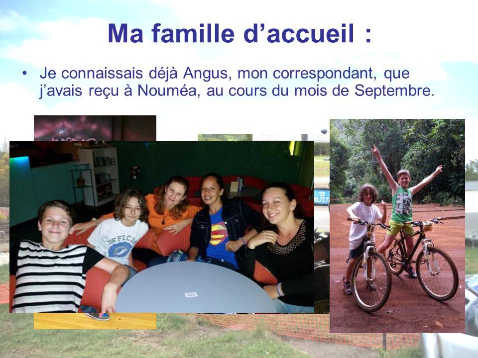 Ma famille d'accueil : Je connaissais déjà Angus, mon correspondant, que j'avais reçu à Nouméa, au cours du mois de Septembre.