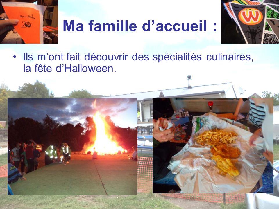 Ma famille d'accueil : Ils m'ont fait découvrir des spécialités culinaires, la fête d'Halloween.
