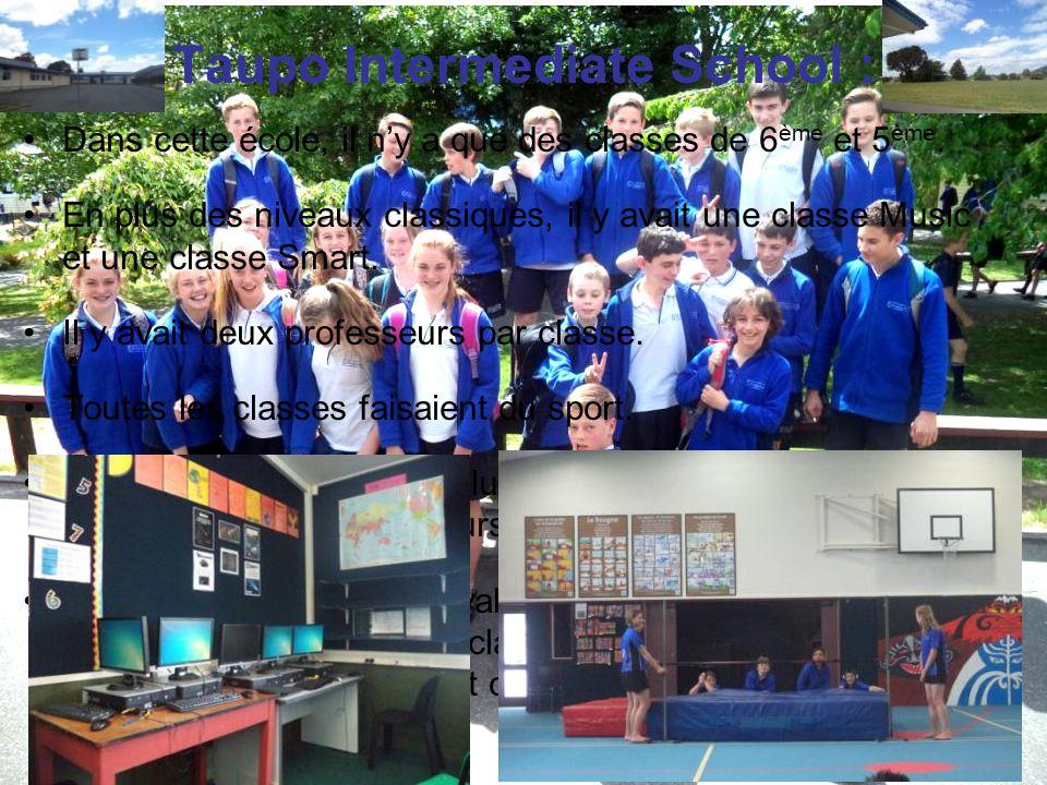 Taupo Intermediate School : Dans cette école, il n'y a que des classes de 6 ème et 5 ème. En plus des niveaux classiques, il y avait une classe Music