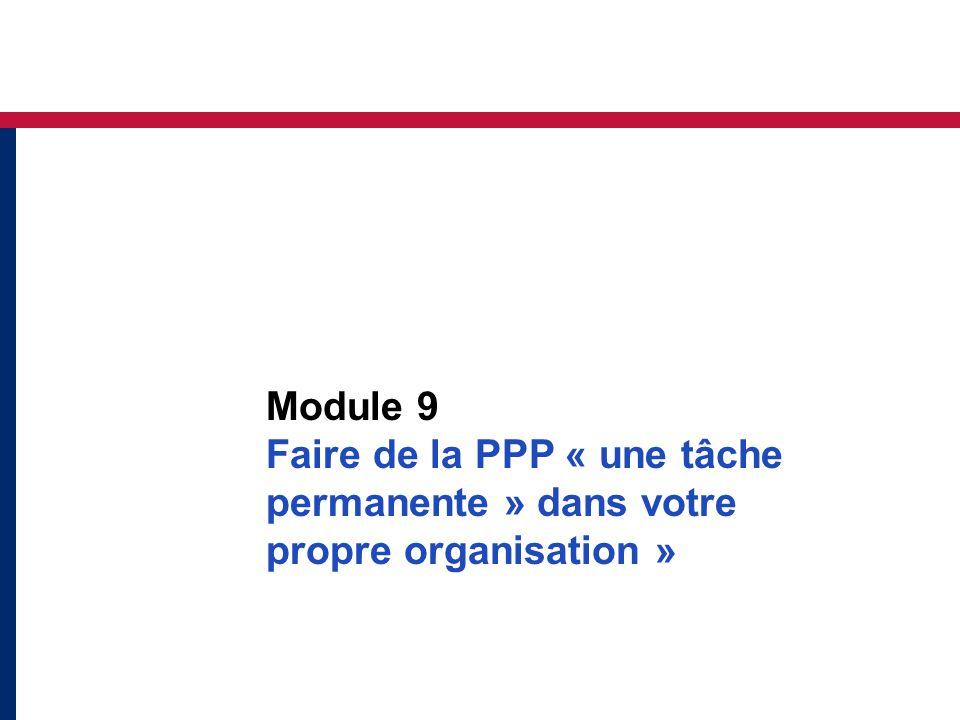 Module 9 Faire de la PPP « une tâche permanente » dans votre propre organisation »
