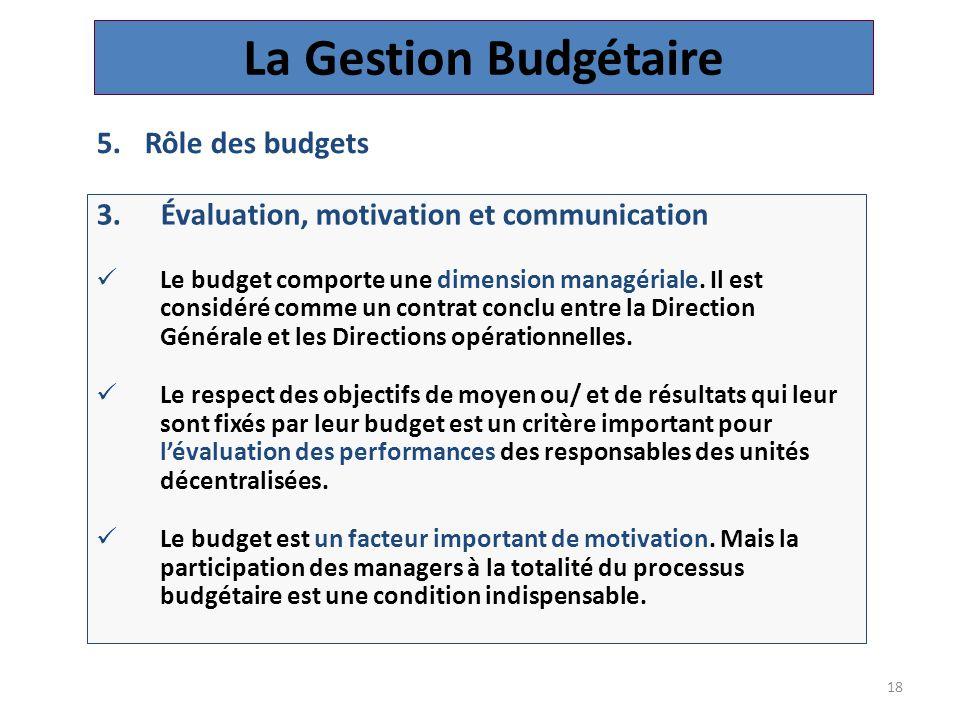 18 3.Évaluation, motivation et communication Le budget comporte une dimension managériale.