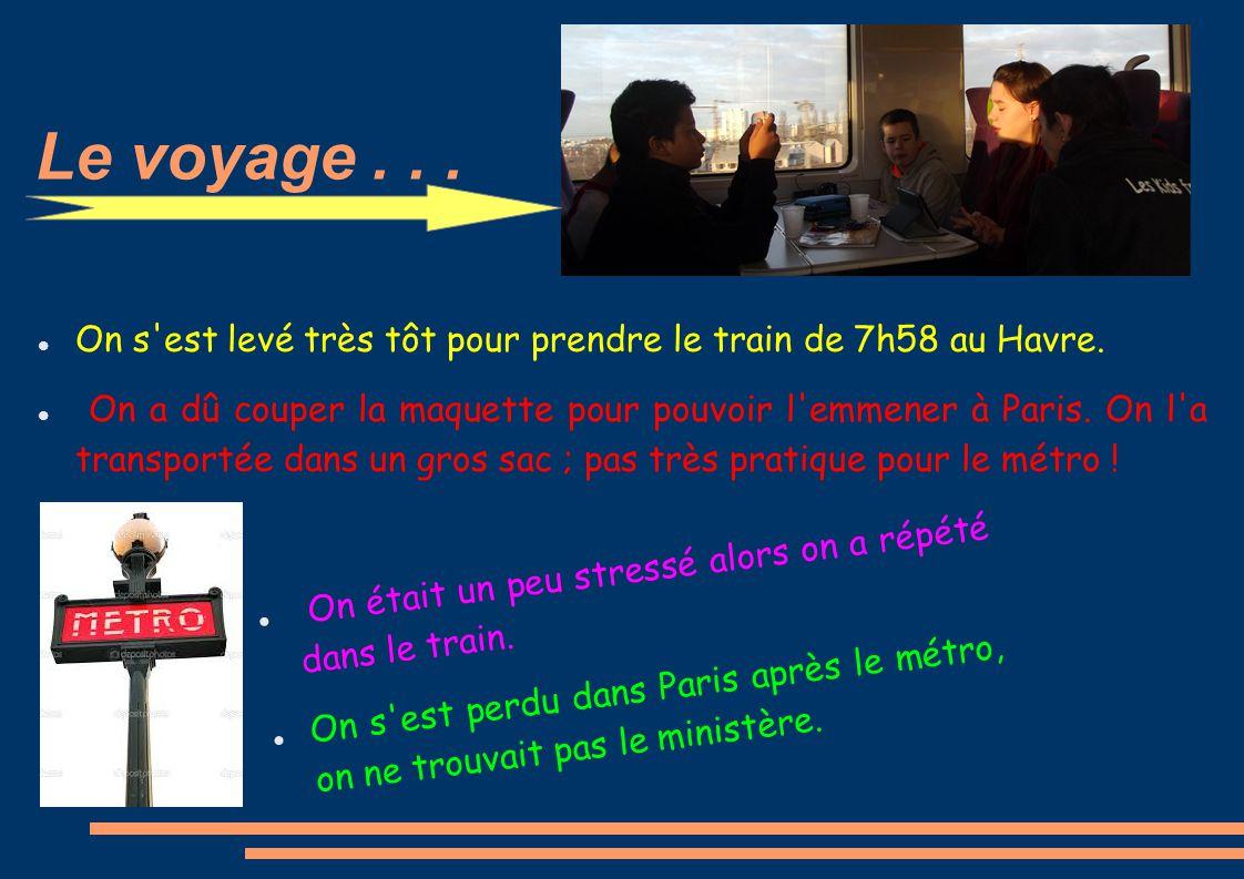 Le voyage... On s est levé très tôt pour prendre le train de 7h58 au Havre.