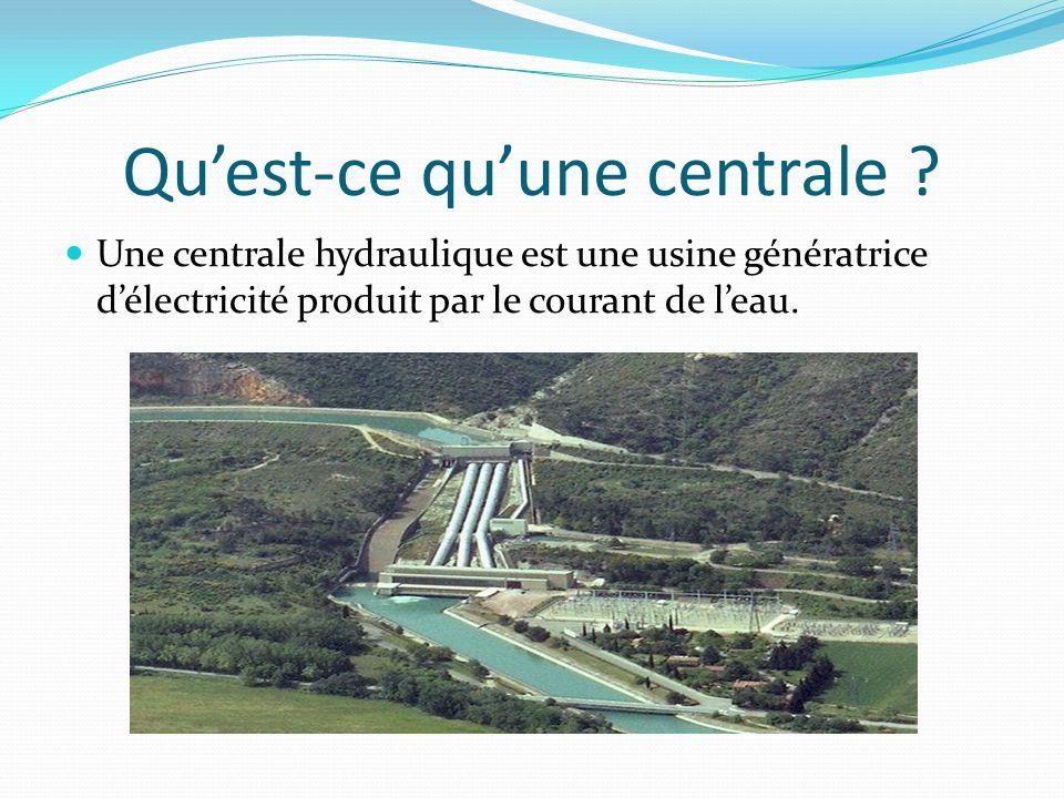 Qu'est-ce qu'une centrale ? Une centrale hydraulique est une usine génératrice d'électricité produit par le courant de l'eau.
