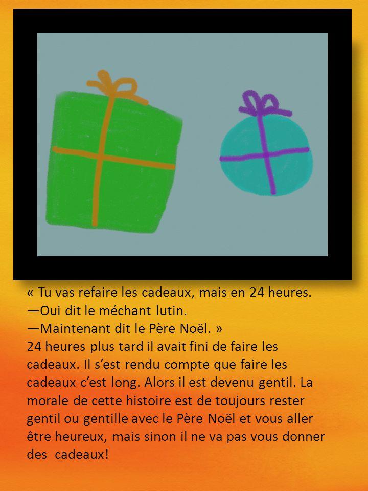 « Tu vas refaire les cadeaux, mais en 24 heures.—Oui dit le méchant lutin.