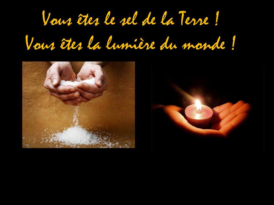 Vous êtes la lumière du monde !