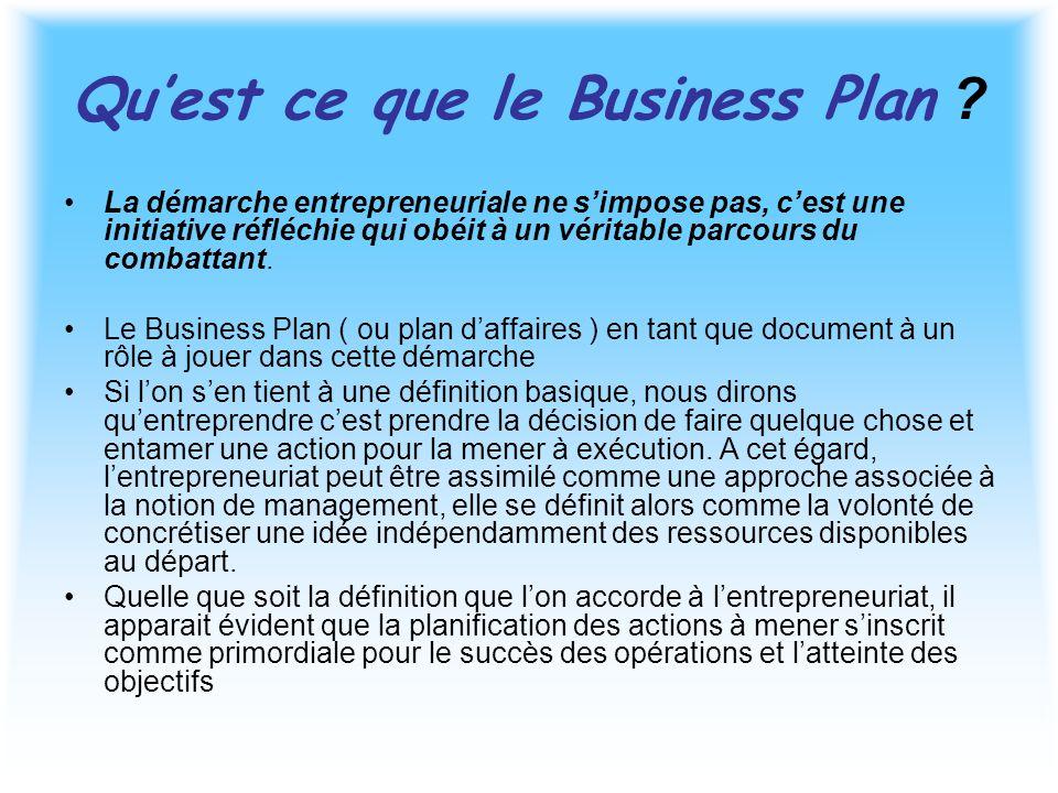 Qu'est ce que le Business Plan ? La démarche entrepreneuriale ne s'impose pas, c'est une initiative réfléchie qui obéit à un véritable parcours du com
