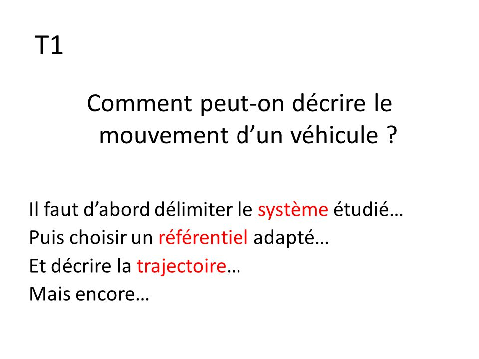 T1 Comment peut-on décrire le mouvement d'un véhicule .