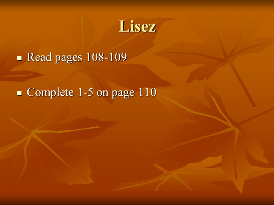 Lisez Read pages Read pages Complete 1-5 on page 110 Complete 1-5 on page 110