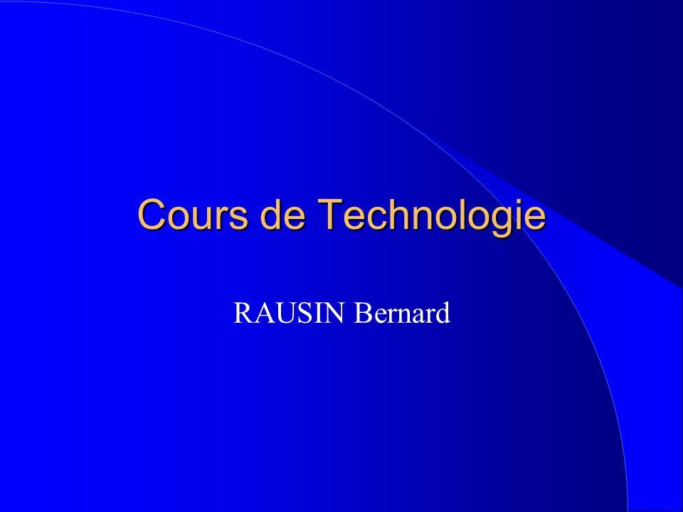 Cours de Technologie RAUSIN Bernard