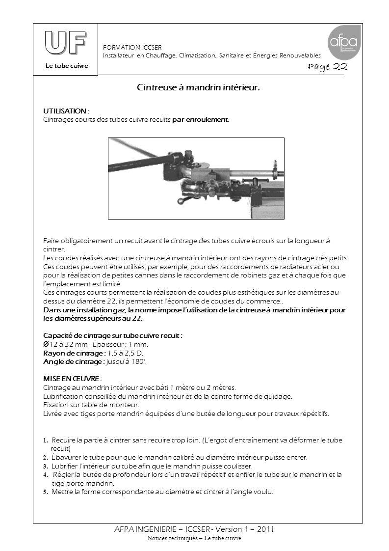 Le tube cuivre Page 22 AFPA INGENIERIE – ICCSER - Version 1 – 2011 Notices techniques – Le tube cuivre FORMATION ICCSER Installateur en Chauffage, Cli