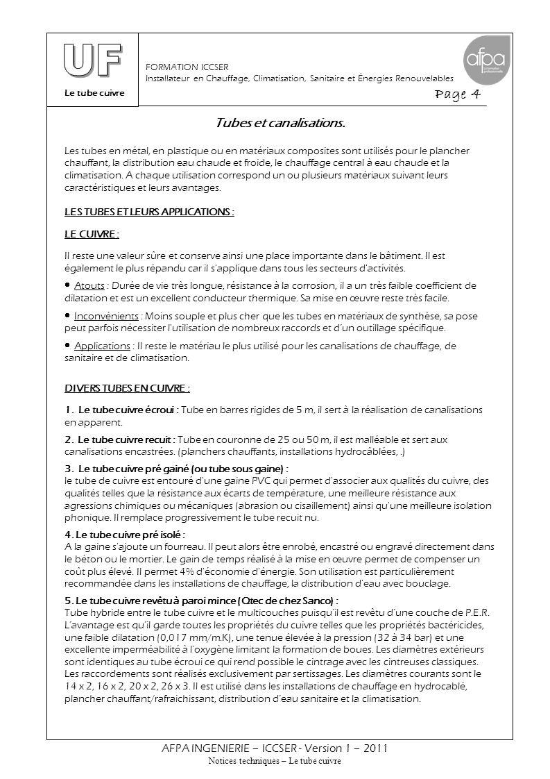 Le tube cuivre Page 4 AFPA INGENIERIE – ICCSER - Version 1 – 2011 Notices techniques – Le tube cuivre FORMATION ICCSER Installateur en Chauffage, Clim
