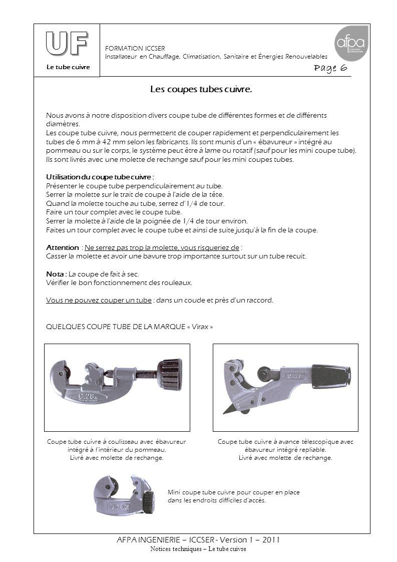 Le tube cuivre Page 6 AFPA INGENIERIE – ICCSER - Version 1 – 2011 Notices techniques – Le tube cuivre FORMATION ICCSER Installateur en Chauffage, Clim