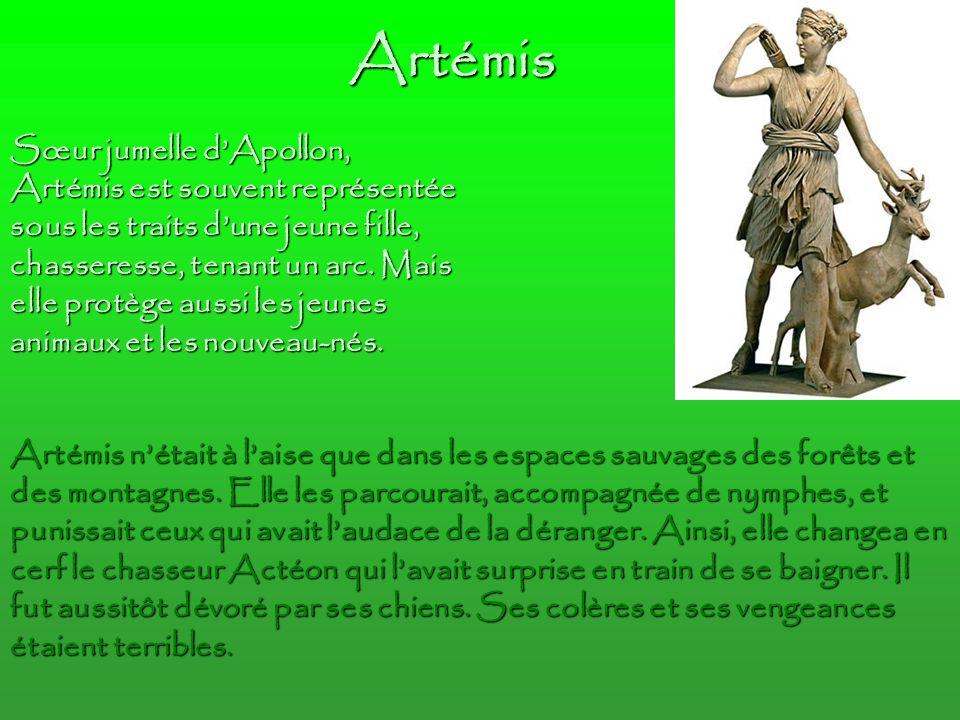 Artémis Artémis n'était à l'aise que dans les espaces sauvages des forêts et des montagnes.