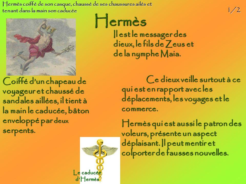 Hermès Il est le messager des dieux, le fils de Zeus et de la nymphe Maia.