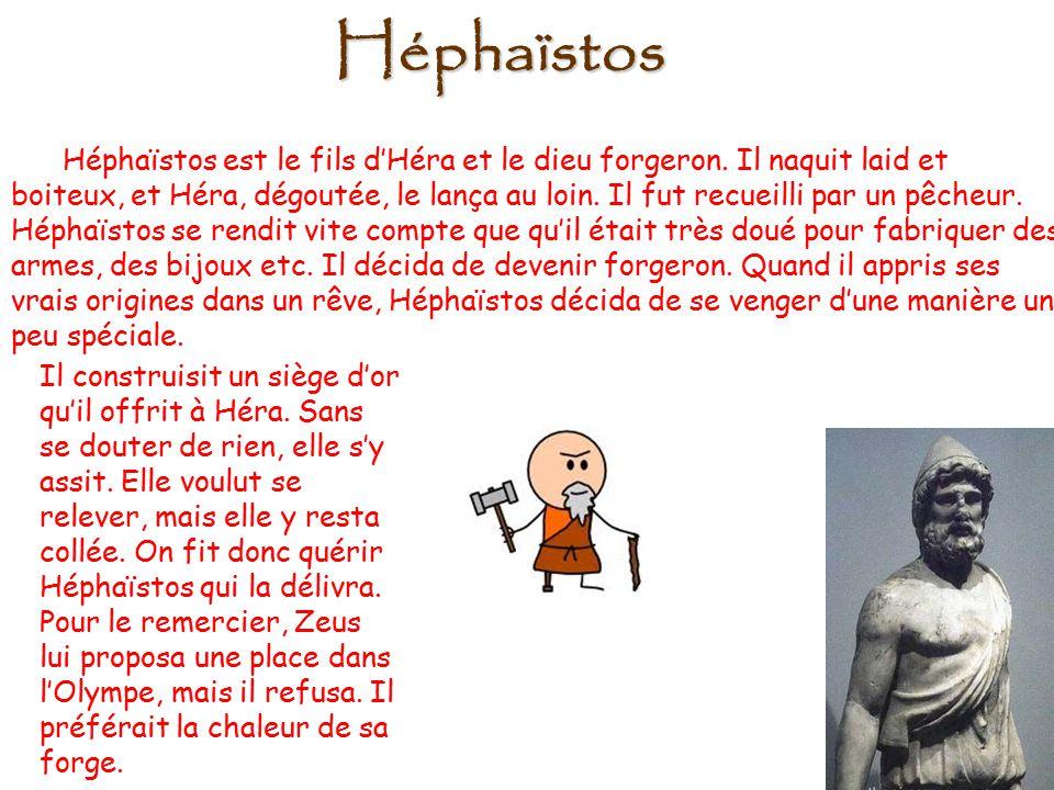 Héphaïstos Héphaïstos est le fils d'Héra et le dieu forgeron.