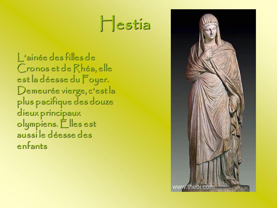 Hestia L'ainée des filles de Cronos et de Rhéa, elle est la déesse du Foyer.